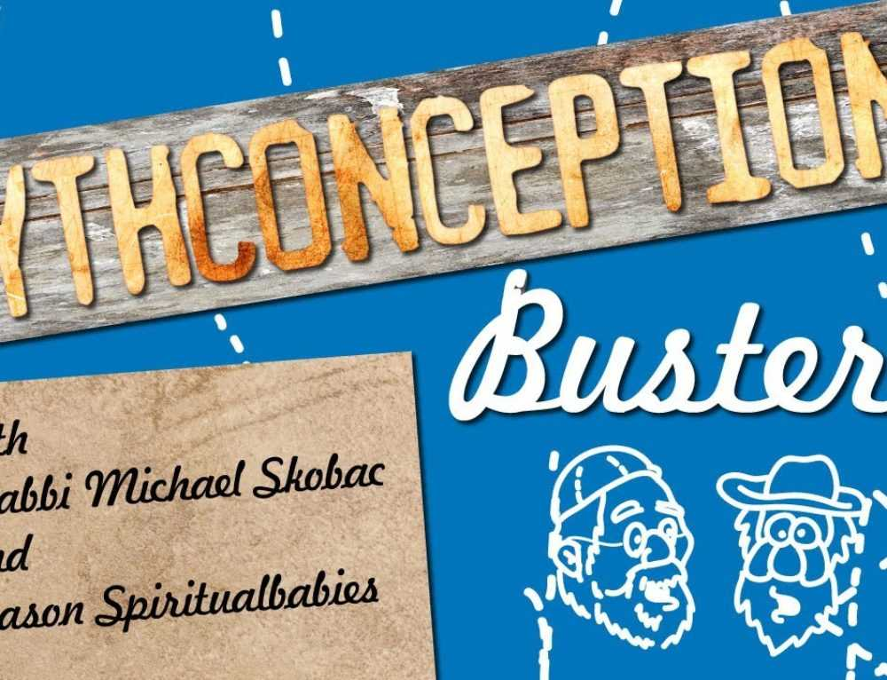 Rabbi Michael Skobac – Mythconception Busters Show 1