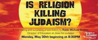 IS RELIGION KILLING JUDAISM With Rabbi Michael Skobac