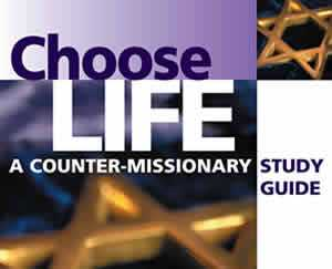 Choose Life: A Counter-Missionary Study Guide