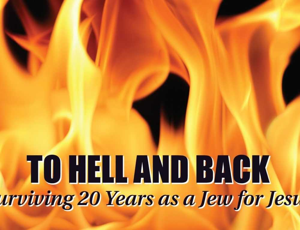 To Hell & Back – Surviving 20 Yrs In Jews For Jesus