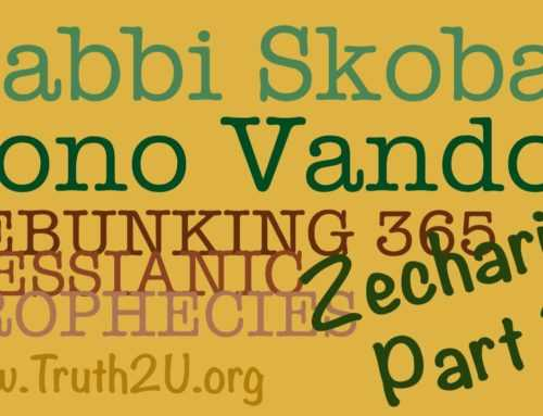 365 Debunking Messianic Prophecies: Rabbi Michael Skobac Zechariah Part 3