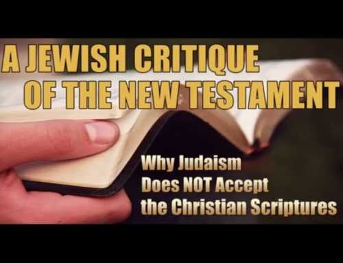 Why Judaism Does Not Accept The New Testament