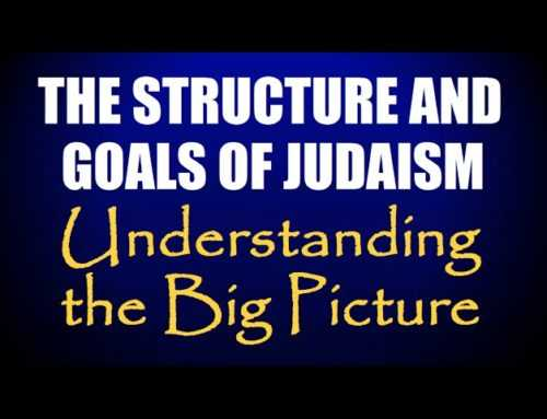 Structure & Goals Of Judaism, Understanding The Big Picture
