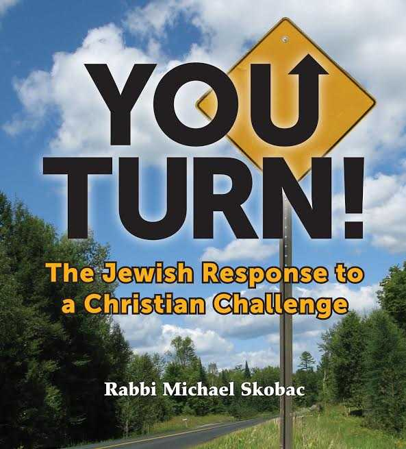 You Turn! The Jewish Response To A Christian Challenge