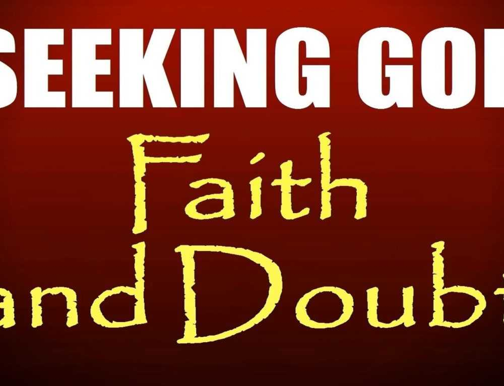 Seeking God: Faith And Doubt