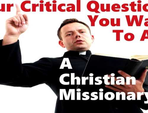 Four Questions To Ask A Christian Misssionary