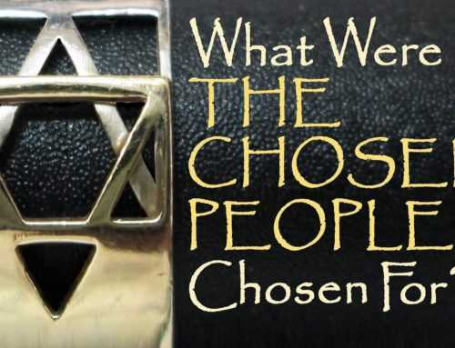 What Were The Chosen People Chosen For?