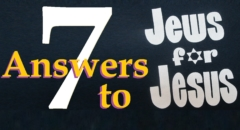 7 Answers 2 Jews For Jesus (reply2 One For Israel Maoz Askdrbrown Messianic Jewish Voice Ahavat Ammi