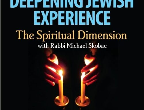Deepening Jewish Experience: The Spiritual Dimension: A 6-part Lecture Series