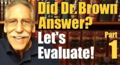 Did Dr. Michael Brown Answer? Let's Evaluate Part1 (reply2 Askdrbrown One For Israel Messianic Jews)