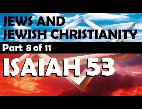 Isaiah 53 – Part 8 Of Jews And Jewish Christianity