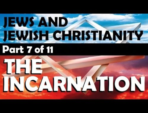 The Incarnation: Part 7 Of Jews And Jewish Christianity