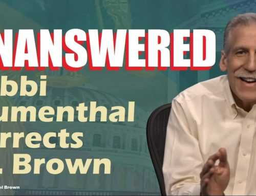 Unanswered: Rabbi Blumenthal Corrects Dr. Michael Brown