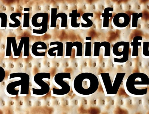 Passover: Insights 4 A Meaningful Pesach Seder – Rabbi Feigenbaum