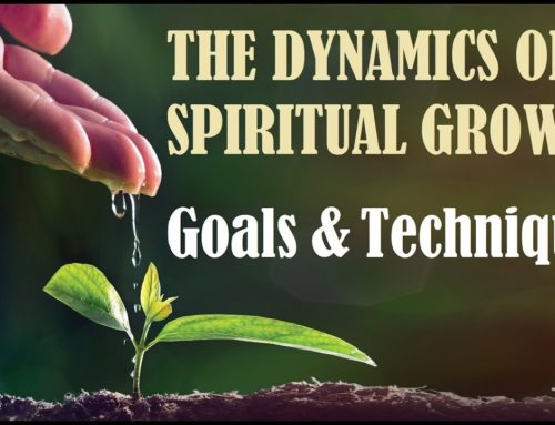 Dynamics, Goals And Techniques For Spiritual Growth