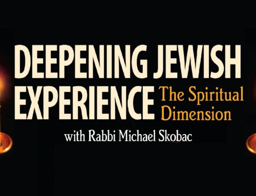 Deepening Jewish Experience – The Spiritual Dimension