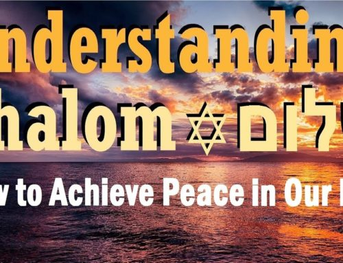 Understanding Shalom – How To Achieve Peace In Our Life