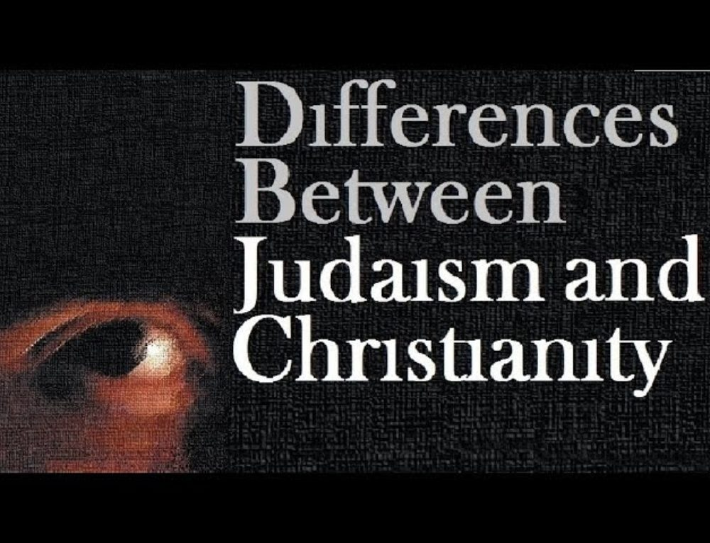 The Main Differences Between Judaism And Christianity