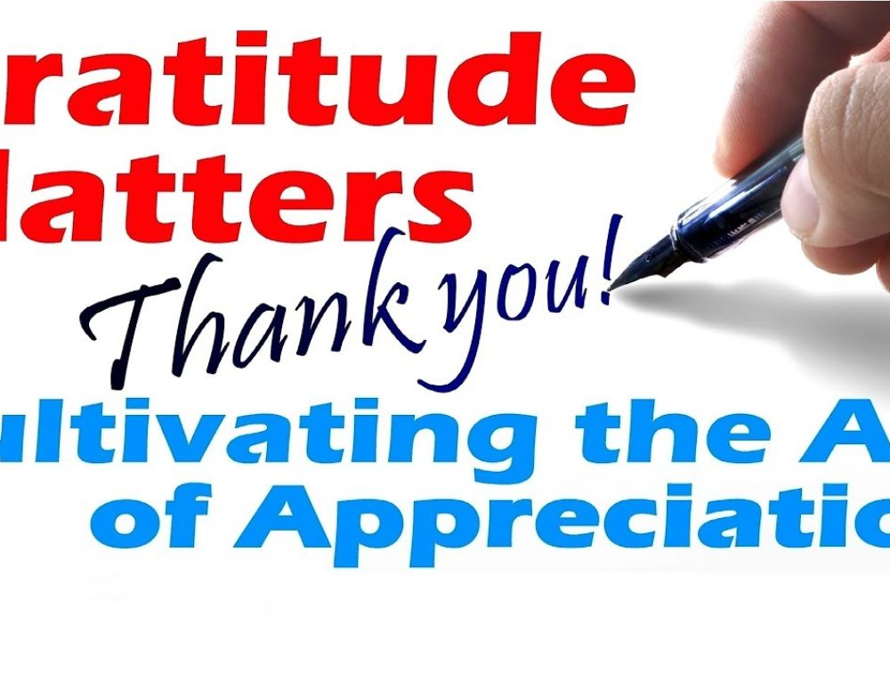Gratitude Matters: Developing The Art Of Appreciation – Rabbi Skobac
