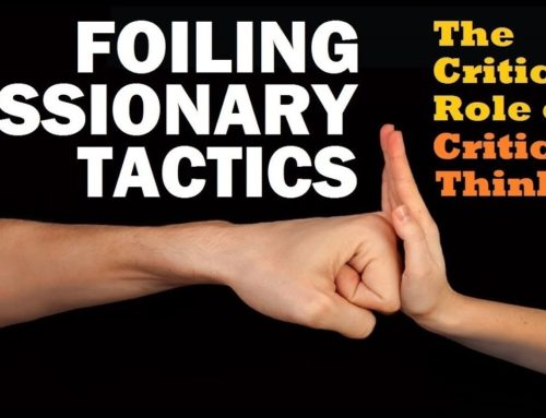 Foiling Missionary Tactics – The Critical Role Of Critical Thinking